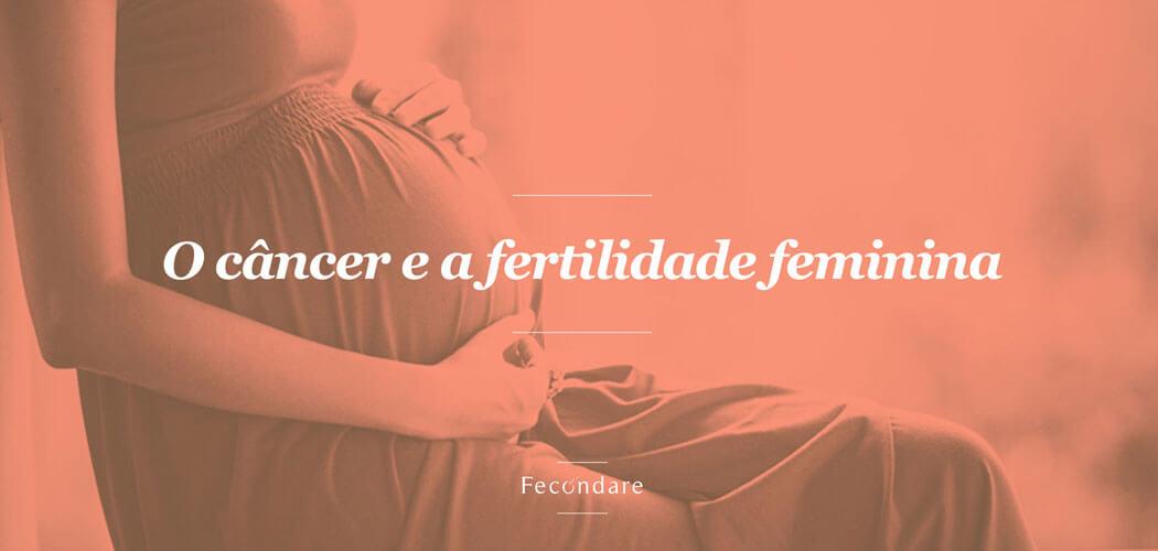 O Câncer e a Fertilidade Feminina